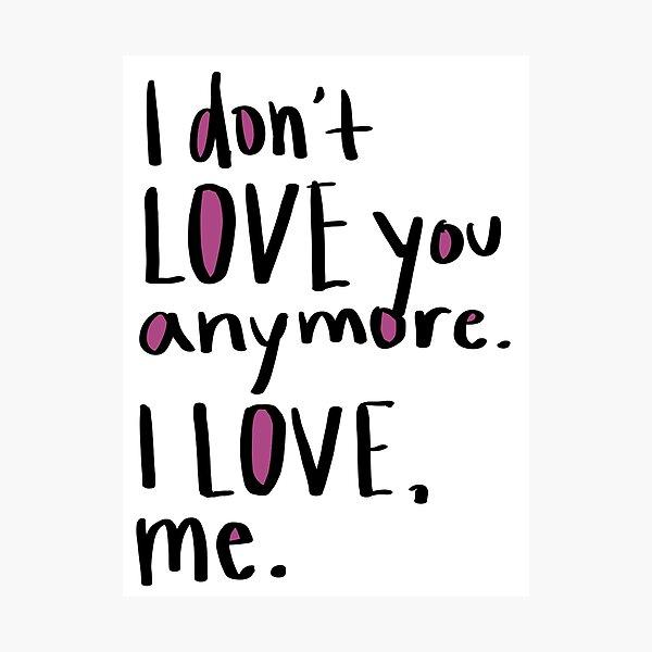 I Love Me Photographic Print