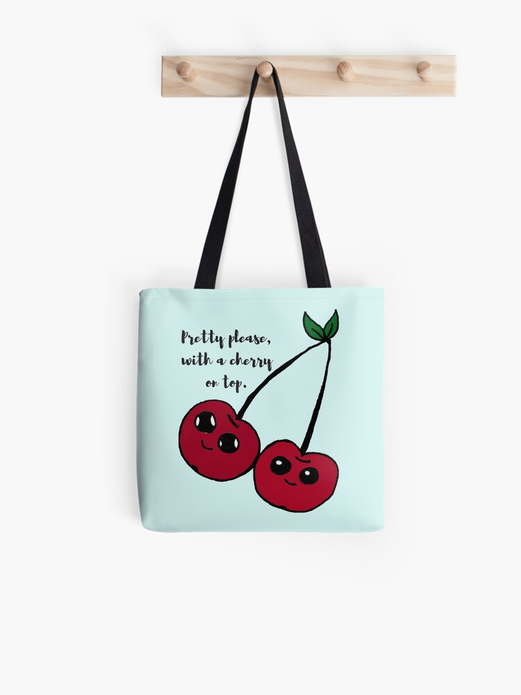 Pretty Please With A Cherry On Top Tote Bag By Crystalraen Redbubble
