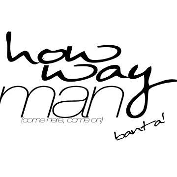 How Way Man by Banta