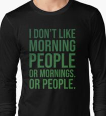 I Dont Like Morning People Work Friends Bestseller Long Sleeve T-Shirt