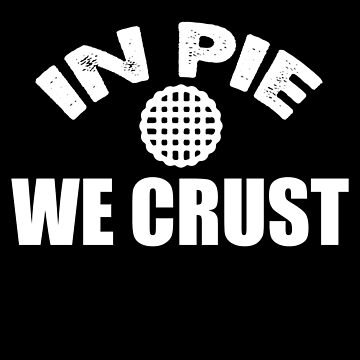 In Pie We Crust by Distrill