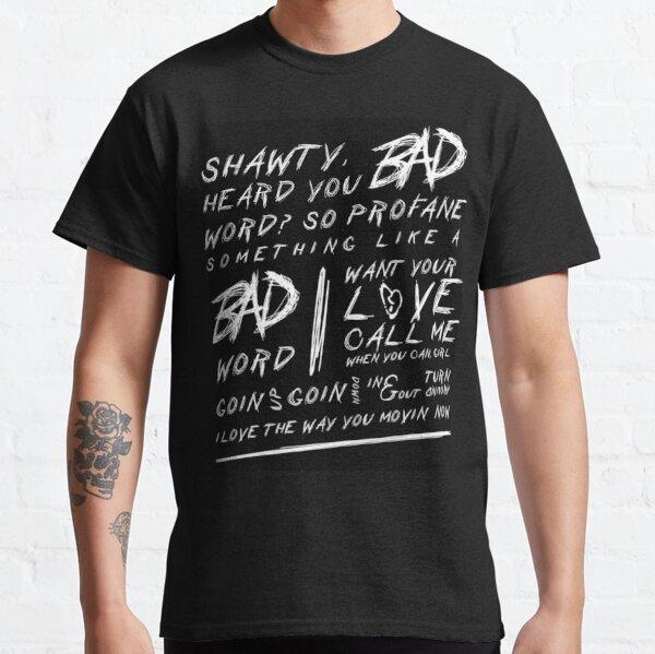 Paroles de chanson XXXTentacion BAD T-shirt classique