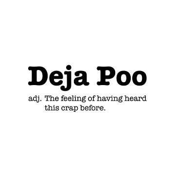 Deja Poo Funny Quote by adelemawhinney