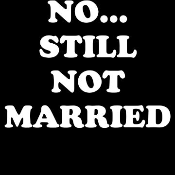 Nope still not married - Single by alexmichel