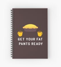GET YOUR FAT PANTS READY - THANKSGIVING  Spiral Notebook