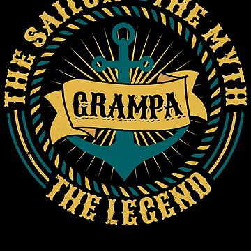 Grampa The Sailor The Myth The Legend Father's day xmas gift by BBPDesigns