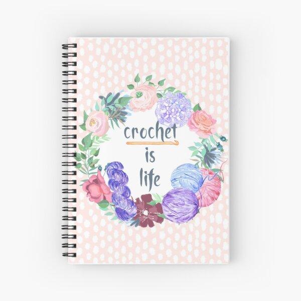 Crochet is Life Spiral Notebook