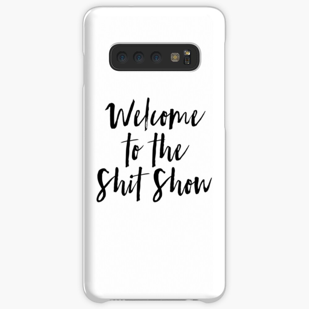 Welcome to the Shit Show Case & Skin for Samsung Galaxy
