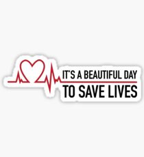 It's a beautiful day to save lives, Grey's quote Sticker