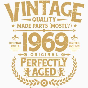 Vintage 50th Birthday Funny Tshirt 1969 Perfectly Aged by orangepieces