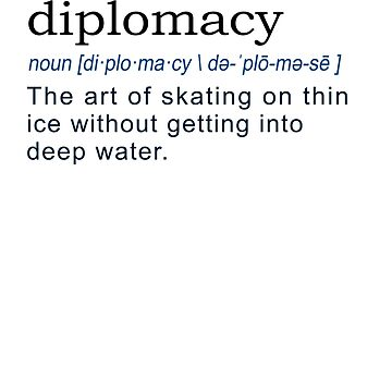 Diplomacy Funny Gift Definition on white by LGamble12345