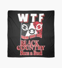 WTF (Wave That Flag) Black Country Born N Bred Scarf