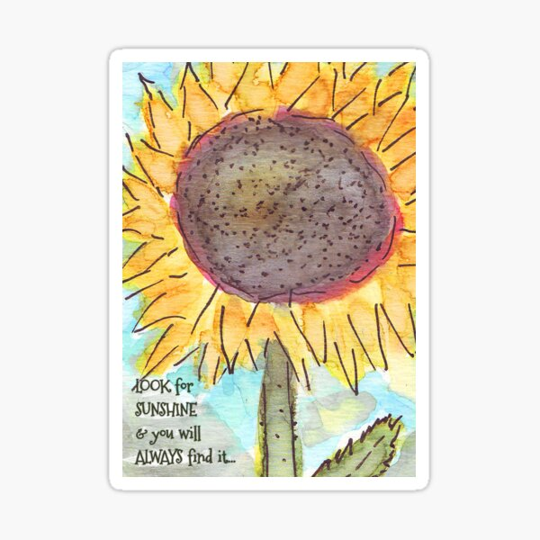 Sunflower with Inspiring Quote: Look for Sunshine... Sticker