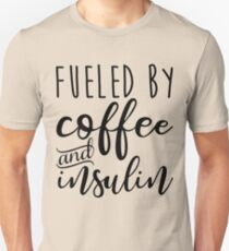 Fueled By Coffee And Insulin Unisex T-Shirt