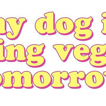 my dog is going vegan tomorrow by lolosenese