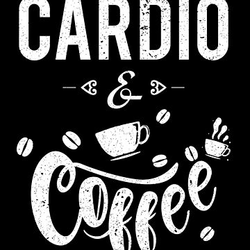 Coffee and Cardio Vintage Shirt Funny Cardio Tee T-Shirt by EvolMissing