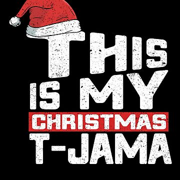 This Is My Christmas T-Jama Funny Pajama Ugly Xmas Pyjama Shirt by Joeby26
