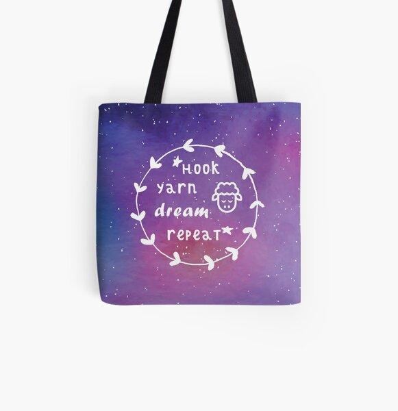 *Hook, yarn, dream, repeat*  All Over Print Tote Bag