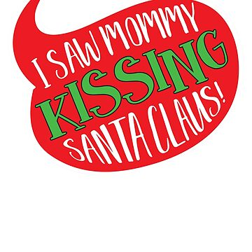 I Saw Mommy Kissing Santa Clause by andzoo