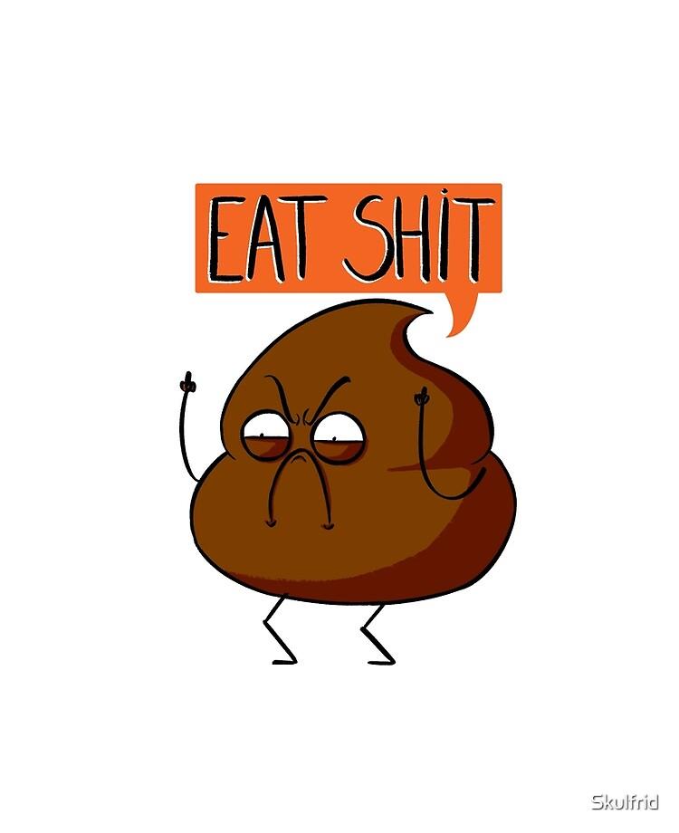 essen sie scheiße