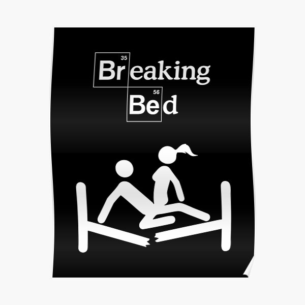 """BREAKING BED"" Poster"