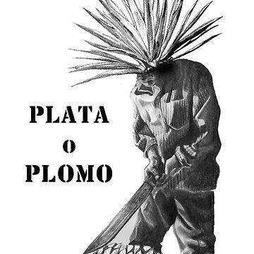 Plata o Plomo  by donfulano