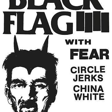 Black Flag with Fear - Circle Jerks and China White - Punk Flyer 80s by tomastich85