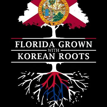 Florida Grown with Korean Roots Design by ockshirts