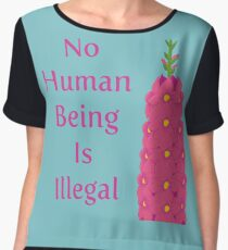 No Human Being Is Illegal Chiffon Top