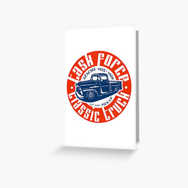 Task Force Apache Classic Truck 1955 - 1959 Greeting Card