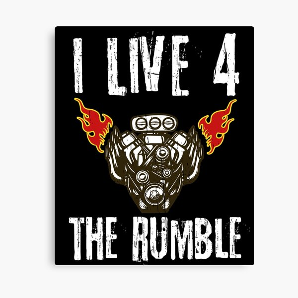 "Great Gift for Gear Heads ""I Live 4 The Rumble"" Canvas Print"
