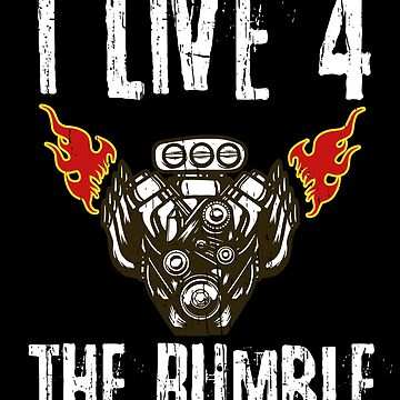 """Great Gift for Gear Heads """"I Live 4 The Rumble"""" by focodesigns"""