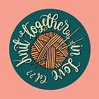 Knit together in Love - Colossians 2:2 by NewBranchStudio