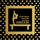 Gymnastics-Gold Dot and Black-  Live Your Dream Design  by PurposelyDesign
