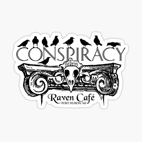 Conspiracy of Ravens (Raven Cafe) Sticker