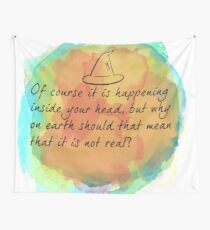 Of course it is happening inside your head Wall Tapestry
