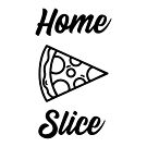 Home Slice by DJBALOGH