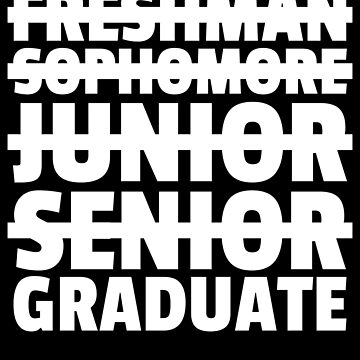 Freshman Sophomore Junior Senior Graduate  by Distrill