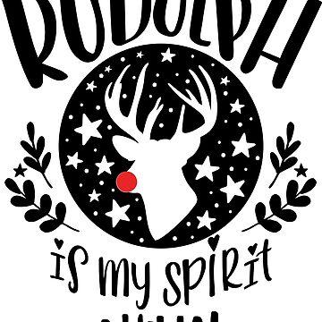 Rudolph Is My Spirit Animal by JakeRhodes