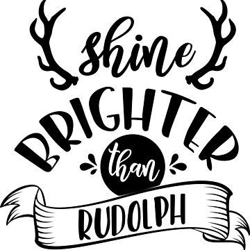 Shine Brighter Than Rudolph by JakeRhodes