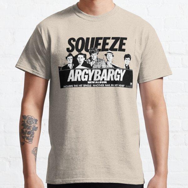 SQUEEZE - ARGY BARGY Classic T-Shirt