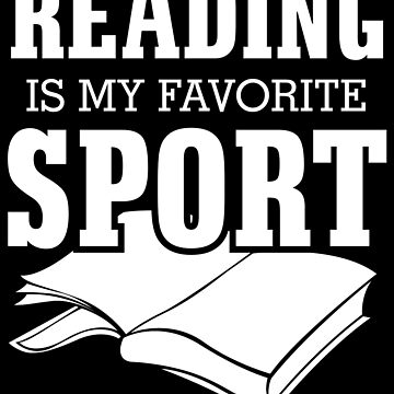 Reading is my favorite sportsss by KaylinArt