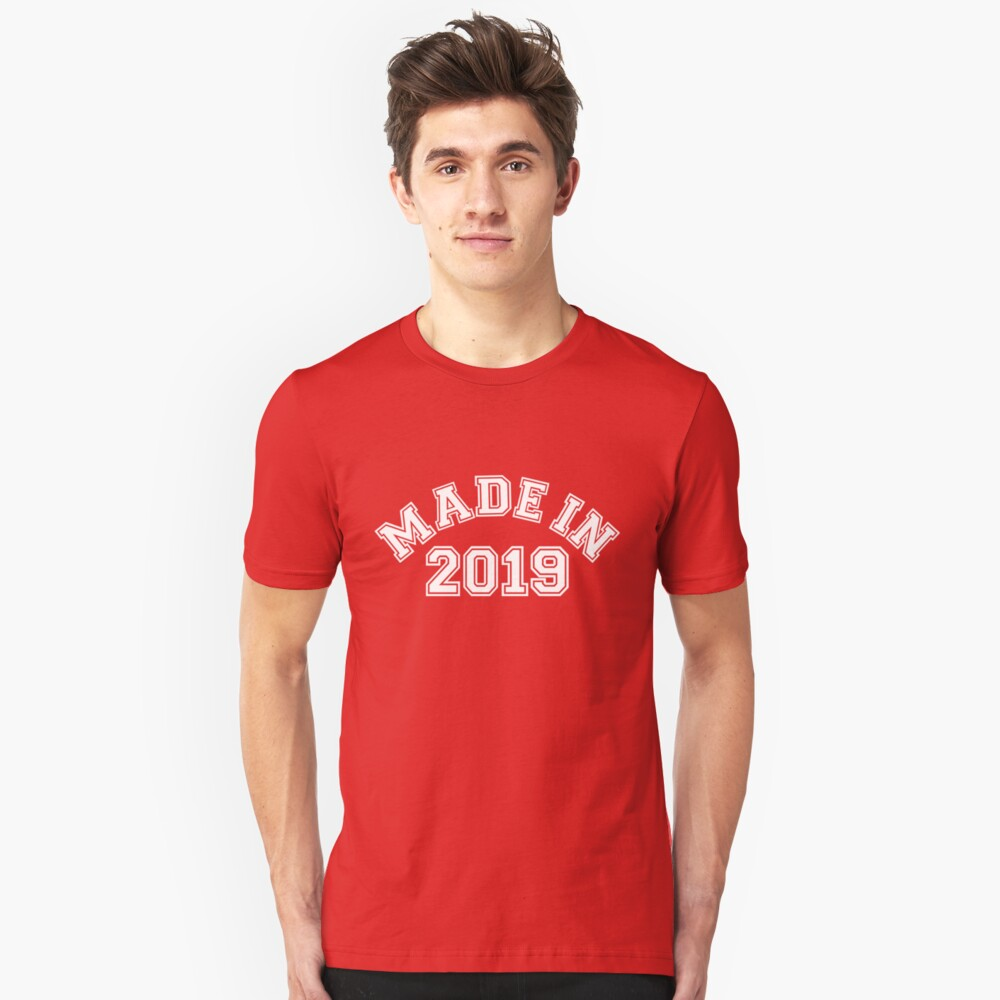 Made in 2019 Unisex T-Shirt Front