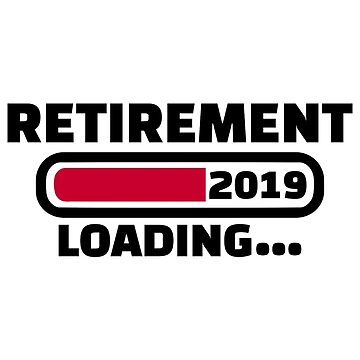 Retirement 2019 by Designzz