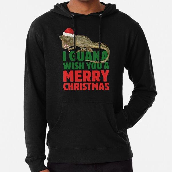Funny Iguana Xmas Pet Lizard Gift guana Wish You A Merry Christmas Funny Iguana, I GUANA Pun Lightweight Hoodie