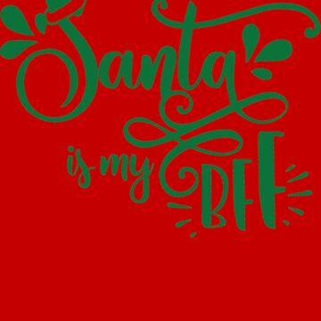 Santa Is My Bff by JakeRhodes