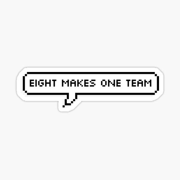 Eight Makes One Team Sticker