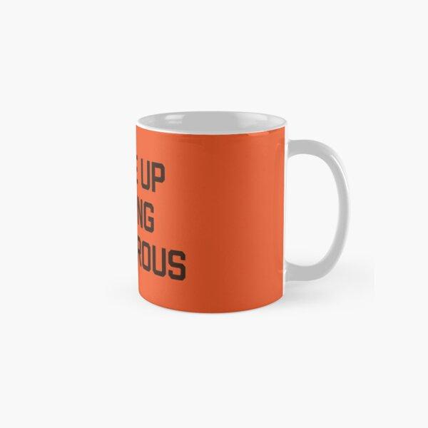 I woke up feeling Dan6erous 1 Classic Mug