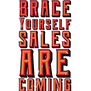 Brace Yourself Sales Are Coming (v2) by BlueRockDesigns