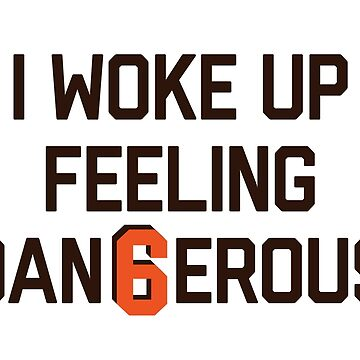 I woke up feeling Dan6erous 2 by SaturdayAC